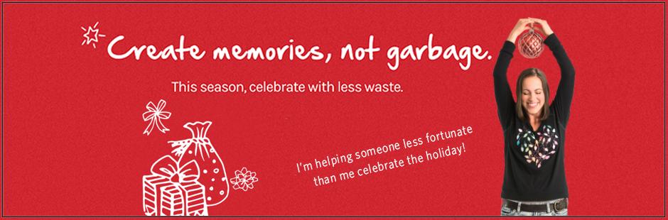 Create Memories, Not Waste